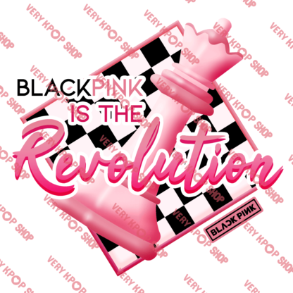 BLACKPINK Is the Revolution T-shirt Design by Verykpop.com